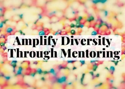 Amplify Diversity Through Mentoring
