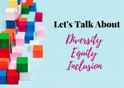 Let's Talk About Diversity, Equity & Inclusion