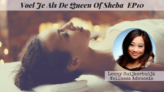 Blog Voel Je Als De Queen Of Sheba - Lenny Suijkerbuijk - Viva la Vive - Get Your Healthy & Sexy Back