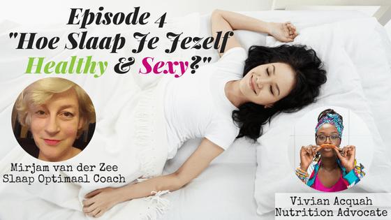 Slaap je jezelf Healthy & Sexy! Met Mirjam van der Zee