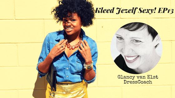 Kleed Jezelf Sexy! Met Glancy van Elst EP013