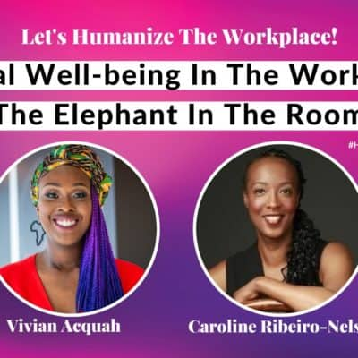 Mental Well-being In The Workplace The Elephant In The Room - Vivian Acquah - Caroline Ribeiro-Nelson