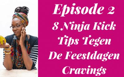 8 Ninja Kick Tips Tegen De Feestdagen Cravings
