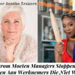 Waarom Moeten Managers Stoppen Met Trekken Aan Werknemers Die Niet Willen - Anneke Krakers - Vivian Acquah